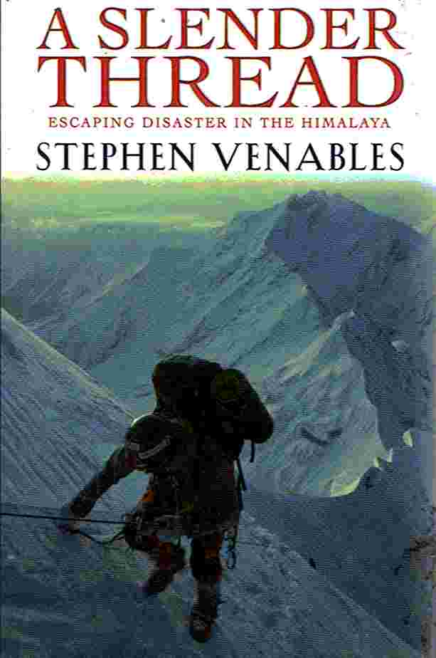 Mountaineering Book Review:  Stephen Venables's A Slender Thread